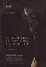 LA PETITE FILLE QUI AIMAIT TROP LES ALLUMETTES (2017)