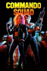 Commando Squad (1987) Netflix HD 1080p