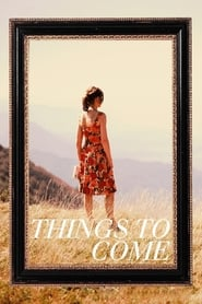Watch Streaming Movie Things to Come 2016