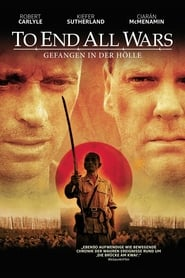 To End All Wars - Die wahre Hölle am River Kwai Full Movie