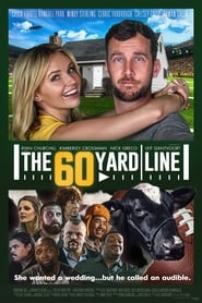 The 60 Yard Line (2017) Full Movie Watch Online free
