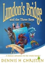 Watch Lundon's Bridge and the Three Keys online free streaming
