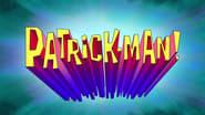 Patrick-Man!