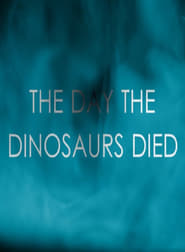 Image The Day the Dinosaurs Died