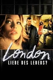 London - Liebe des Lebens? Full Movie