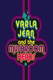 Varla Jean and the Mushroomheads Netflix HD 1080p