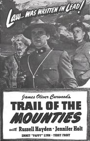 Trail of the Mounties Watch and Download Free Movie in HD Streaming