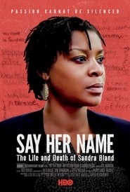 Watch Say Her Name: The Life and Death of Sandra Bland (2018)