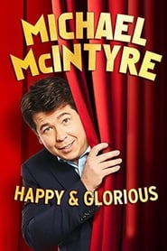 Michael McIntyre – Happy & Glorious