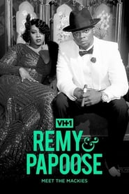 Remy & Papoose: Meet the Mackies - Remy & Papoose: Meet the Mackies (2018)