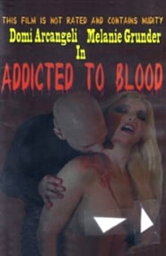 Addicted to Blood (2011)