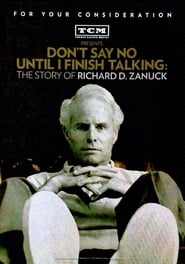 Watch Don't Say No Until I Finish Talking: The Story of Richard D. Zanuck Online Movie