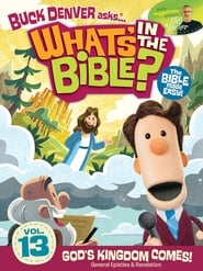 What's in the Bible? Volume 13: God's Kingdom Comes!