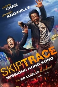 Skiptrace - Missione Hong Kong (2017) Film poster
