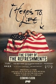 Here's To Life: The Story of the Refreshments (2017)