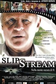 Slipstream - Nella mente oscura di H. (2007)