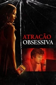 Atração obsessiva (2018) Blu-Ray 1080p Download Torrent Dub e Leg