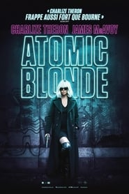 Atomic Blonde Streaming complet VF