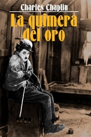 La Quimera del Oro (The Gold Rush) (1925)