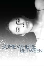 Somewhere Between streaming vf poster
