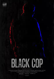 Watch Black Cop (2018)
