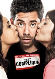 Situation Amoureuse : C'est Compliqué Watch and get Download Situation Amoureuse : C'est Compliqué in HD Streaming