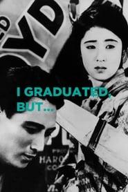 I Graduated, But...