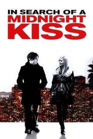 In Search of a Midnight Kiss (2007) Watch Online Free