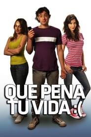 Qué pena tu vida DVDrip Latino (2010) Mega
