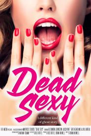 Dead Sexy (2018) Ganool