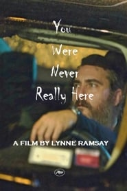 Ver You Were Never Really Here Online HD Español y Latino (2017)