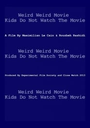 Weird Weird Movie Kids Do Not Watch The Movie