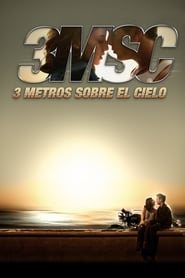 3 Metros sobre el Cielo (Three Steps Above Heaven)