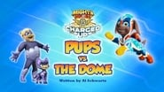 Mighty Pups, Charged Up: Mighty Pups Versus the Dome
