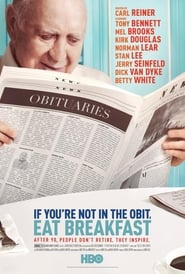 If You're Not In The Obit, Eat Breakfast free movie