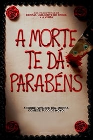 A Morte te dá Parabéns 2018 Torrent Download BluRay 1080p Dublado Dual Áudio
