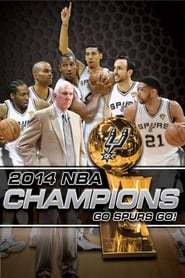 2014 NBA Champions: Go Spurs Go 123movies