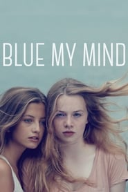 Blue My Mind 2017