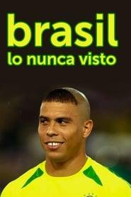 Brasil, lo nunca visto (2006)