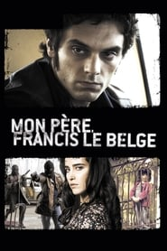 Mon père Francis le Belge en streaming