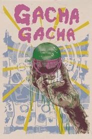Gacha Gacha