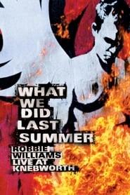 Robbie Williams: What We Did Last Summer - Live at Knebworth