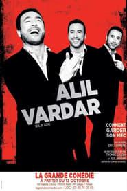 Alil Vardar : Comment garder son mec (2017)