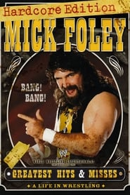 WWE: Mick Foley's Greatest Hits & Misses - A Life in Wrestling