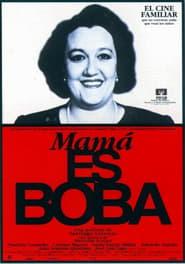 poster do Mamá es Boba