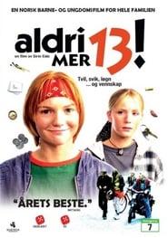 Aldri mer 13! Full Movie Online