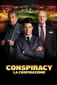 Conspiracy - La cospirazione (2016)