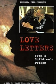Love Letters from a Children's Prison (2005)