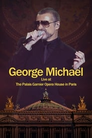 George Michael: Live at The Palais Garnier Opera House in Paris