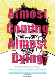 Almost Coming, Almost Dying (2017)